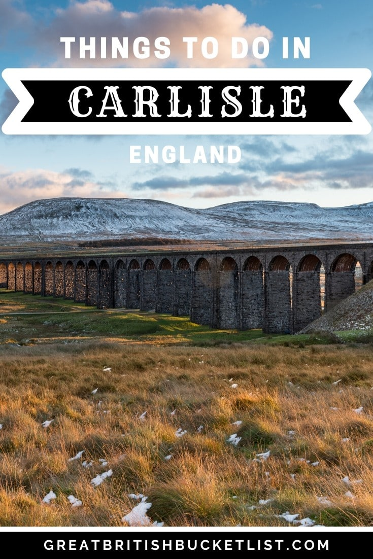 10 Amazing Things to do in Carlisle, England