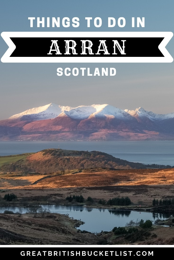 12 Brilliant Things to do in Arran, Scotland