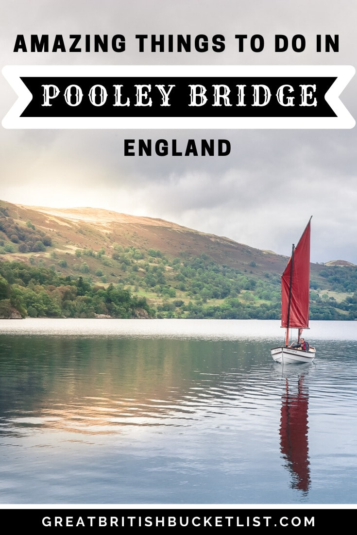 Things To Do In Pooley Bridge, Lake District, England