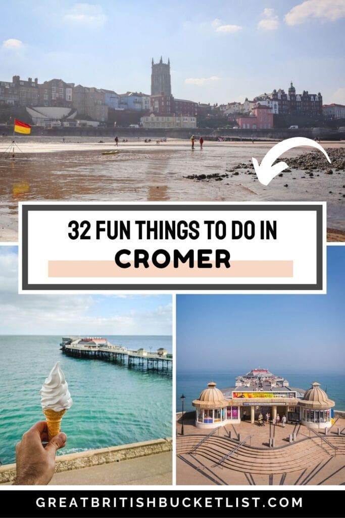 32 Incredible Things to do in Cromer, Norfolk